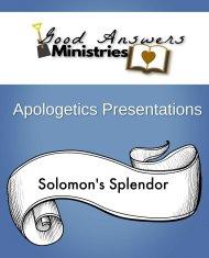 Solomon s Splendor – A Good Answers Apologetics Presentation