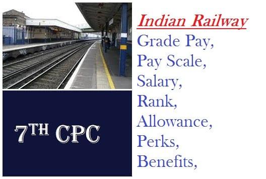 Railway Grade Pay Scale Salary Rank Allowance Perks Benefits
