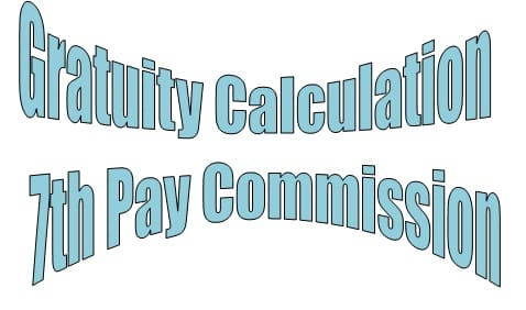 Gratuity calculation after Seventh pay commission