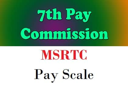 MSRTC Pay Scale Salary Allowance In 7th Pay Commission