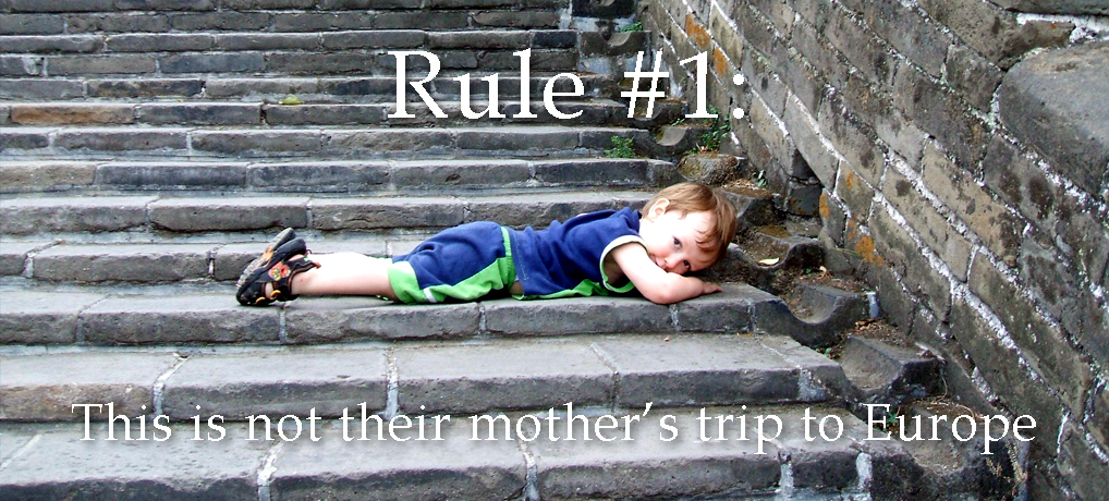 Rule #1: This is Not Their Mother's Trip To Europe