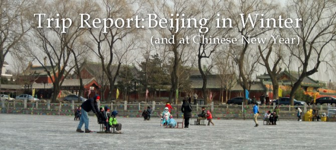 Trip Report: Beijing in Winter