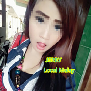 Jerry – Local Malay Freelance Girl – PJ Escort – Shah Alam Escort