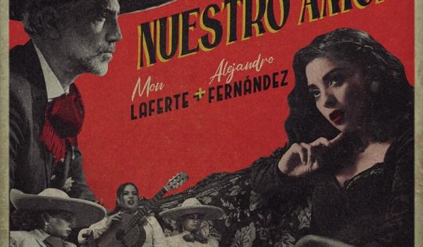 """MON LAFERTE Y ALEJANDRO FERNÁNDEZ EN UN DUETO DE ENSUEÑO «QUE SE SEPA NUESTRO AMOR"""""""