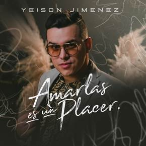 """Yeison Jiménez estrena su nuevo tema """"Amarlas es Un Placer»"""