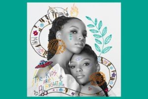 """Chloe x Halle Share """"The Kids Are Alright"""" Album"""