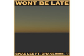 "Swae Lee & Drake ""Won't Be Late"" – Listen"
