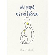 8-sorbos-de-inspiracion-libros-para-el-día-del-padre-mi-papá-es-el-mejor-padre-del-mundo-mi-papá-mi-papá-es-mi-héroe