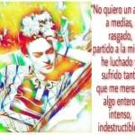8-sorbos-de-inspiracion-cita-frida-kahlo-opinión-frases-célebres-citas-pensamientos-poemas-frase-no-quiero-un-amor