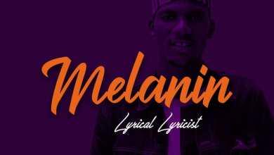 Photo of Lyrical Lyricist – Melanin (Prod. GhsBeats & Double Beatz)
