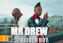 Photo of Mr Drew – Later Ft. Kelvyn Boy (Official Video)