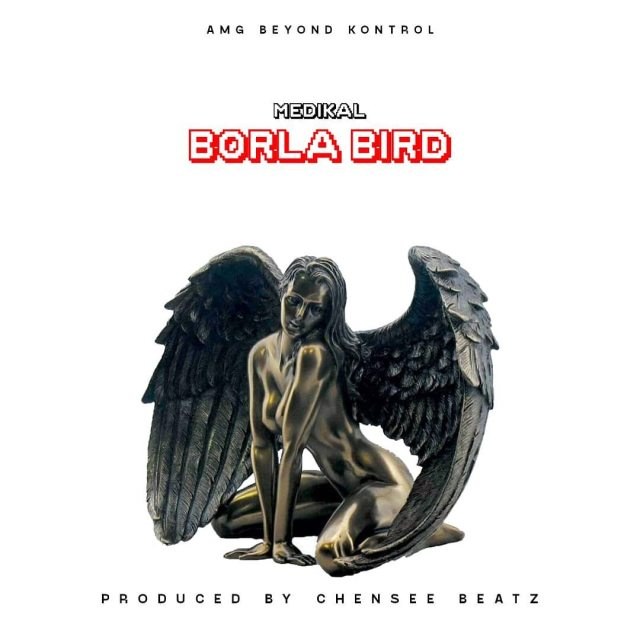 Medikal Borla Bird Mp3 Download