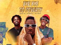AmG Armani Bye Bye To Poverty ft Fameye & Kofi Mole Mp3 Download
