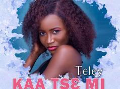 "Talented Songstress Teley releases first single ""Kaa Tsε Mi"""