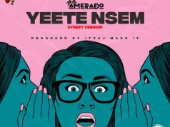 Amerado Yetee Nsem Street Version Mp3 Download