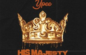 Ypee His Majesty Mp3 Download