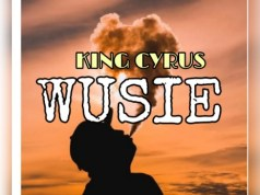 King Cyrus Wusie Mp3 Download