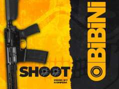 OBibini Shoot Mp3 Download
