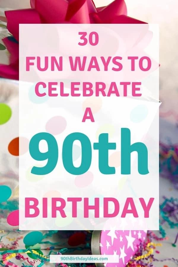 90th birthday ideas 100
