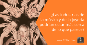 925lab - Similitudes industrias musica y joyeria