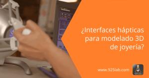 925lab - Perifericos hapticos modelado 3D joyería