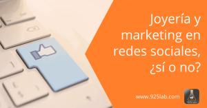 Joyería y social media marketing: lo que nadie te quiere contar