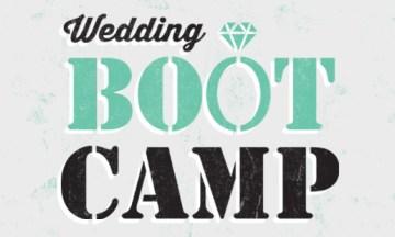 Wedding Boot Camp