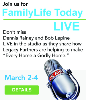 FamilyLife Today LIVE