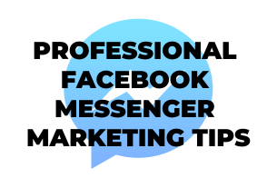 Professional Facebook Messenger Marketing Tips 99 Social