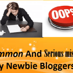 Common And Serious mistakes By Newbie Bloggers