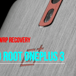 How To Root And install TWRP on OnePlus 3 Android Phone?