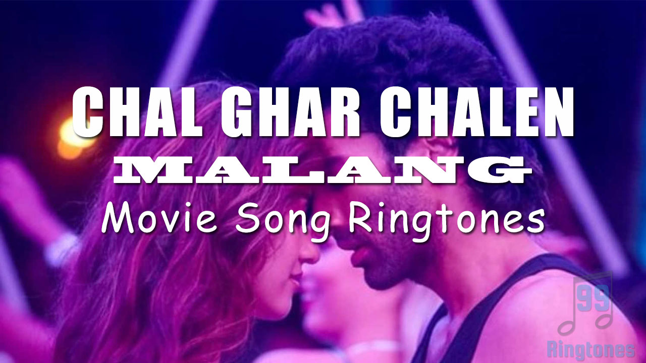 Malang Chal Ghar Chalen By Arijit Singh Download Song Ringtones To Your Mobile Phone 99ringtones