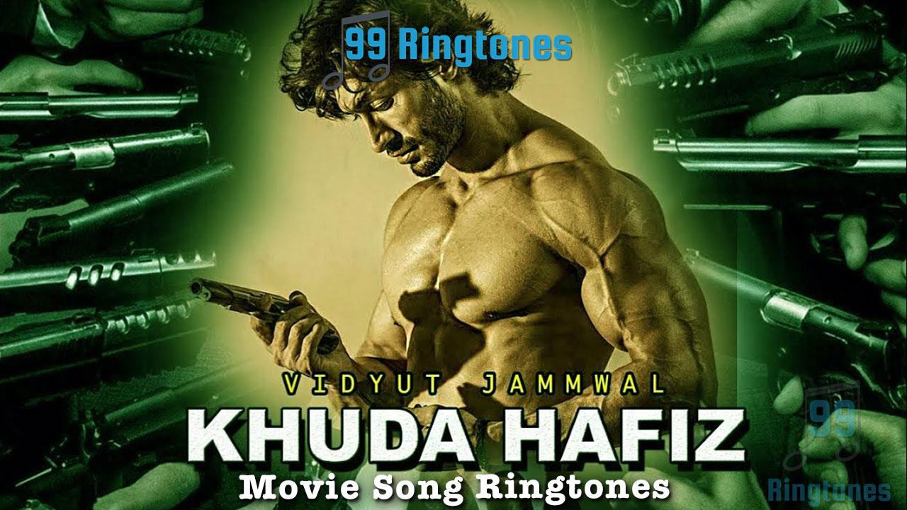Khuda Haafiz Hindi Movie Ringtones Download