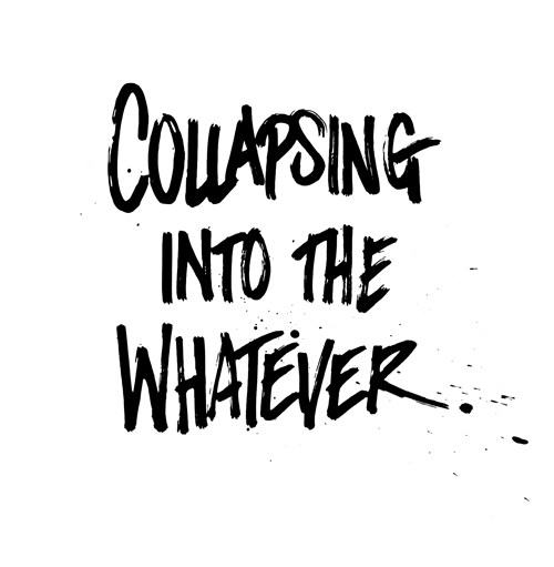 Collapsing into the Whatever