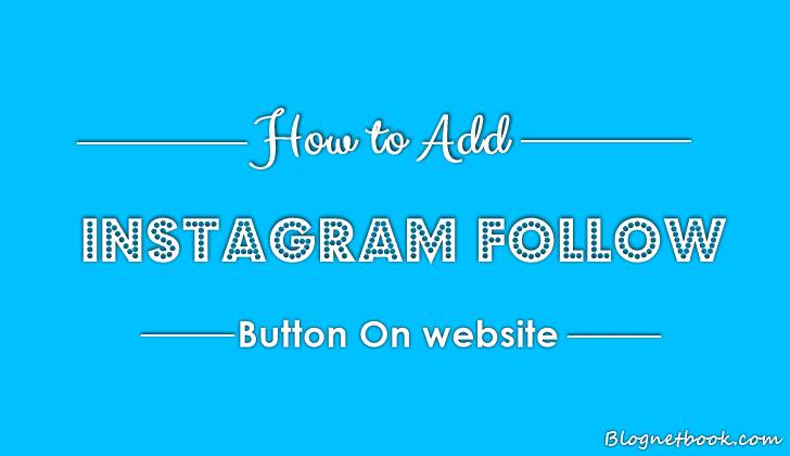 How To Add Instagram Follow Button On Blog Website