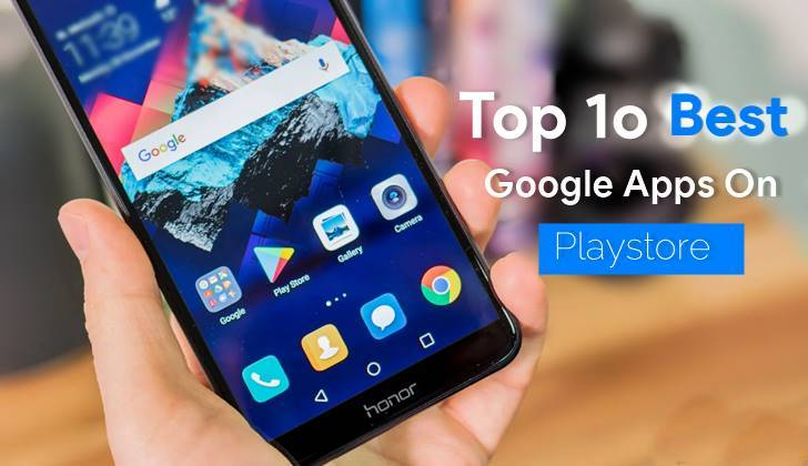 Top 100 +Best Google apps for android