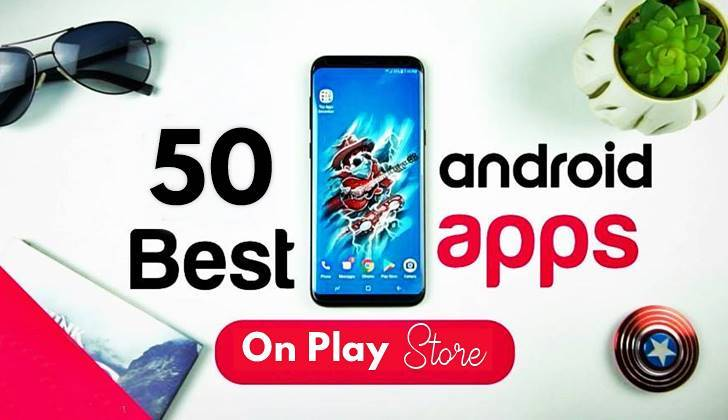 Top 50+ Wonderful Best Free Android Apps