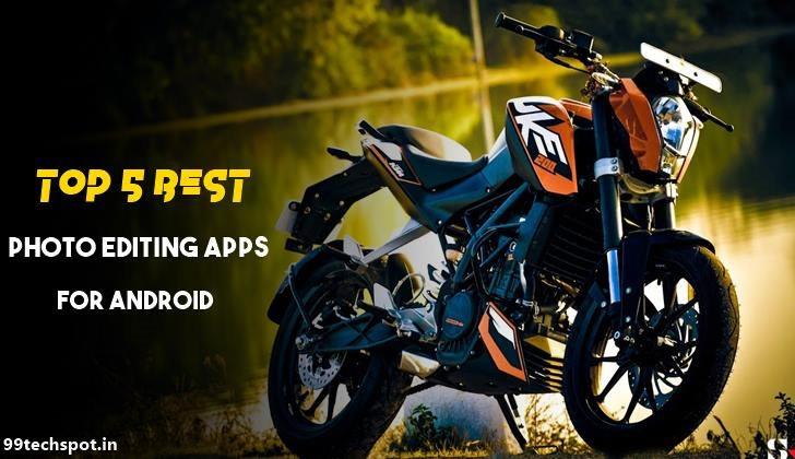 5 Best Photo Editing karnae wala Apps Download