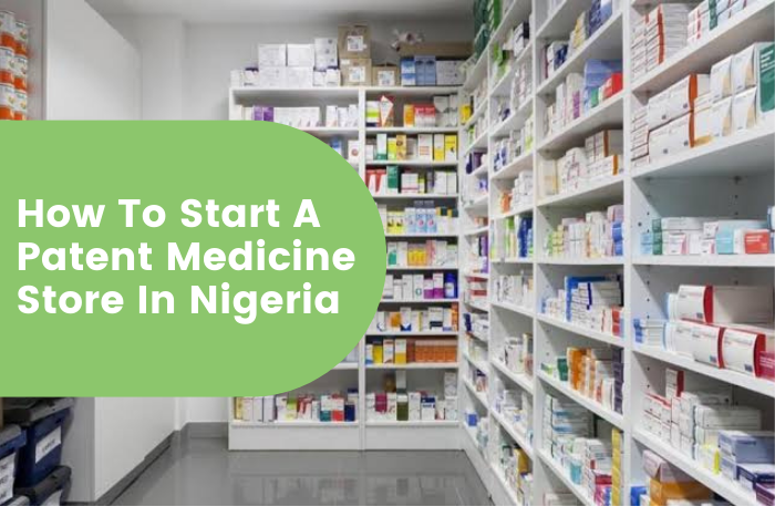 How To Start A Patent Medicine Store In Nigeria