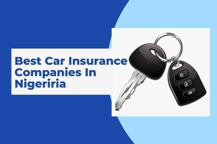 Top 10 Best Car Insurance Companies In Nigeria