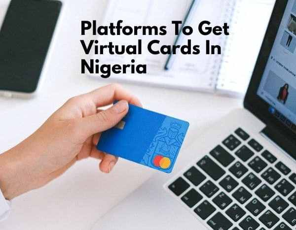 10 Platforms To Get Virtual Cards In Nigeria (Including Virtual Dollar Cards)