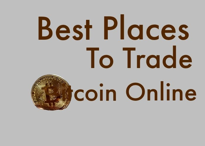 places to trade Bitcoin