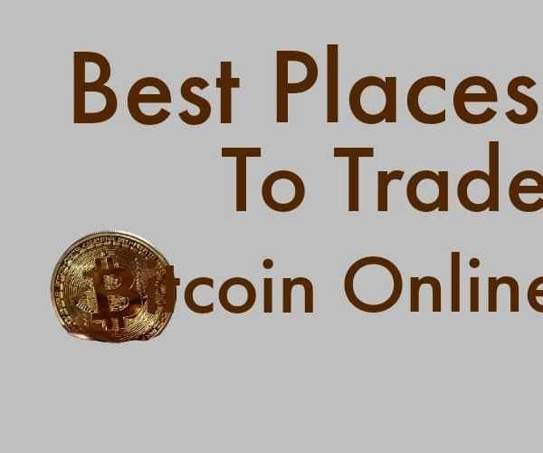 Best Places To Trade Bitcoin Online in 2021