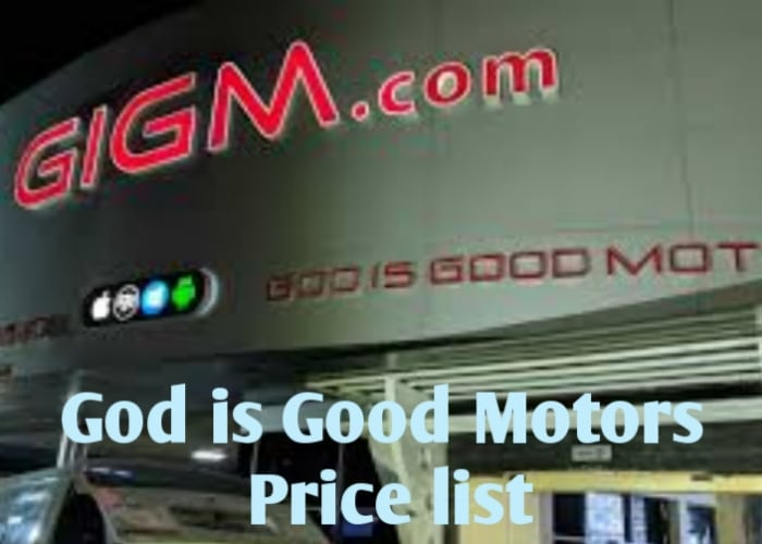 God Is Good Motors Price List 2021