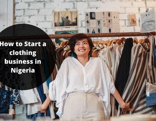 How To Start A Clothing Business In Nigeria 2021