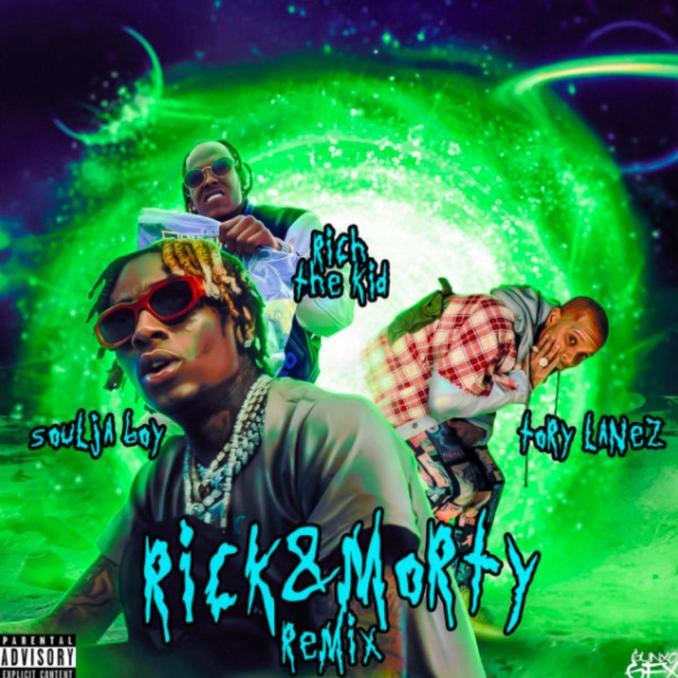 Soulja Boy Rick N Morty Remix ft. Rich The Kid Tory Lanez