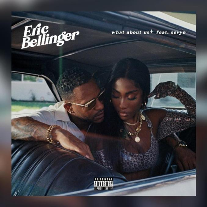 Eric Bellinger What About Us ft. Sevyn Streeter