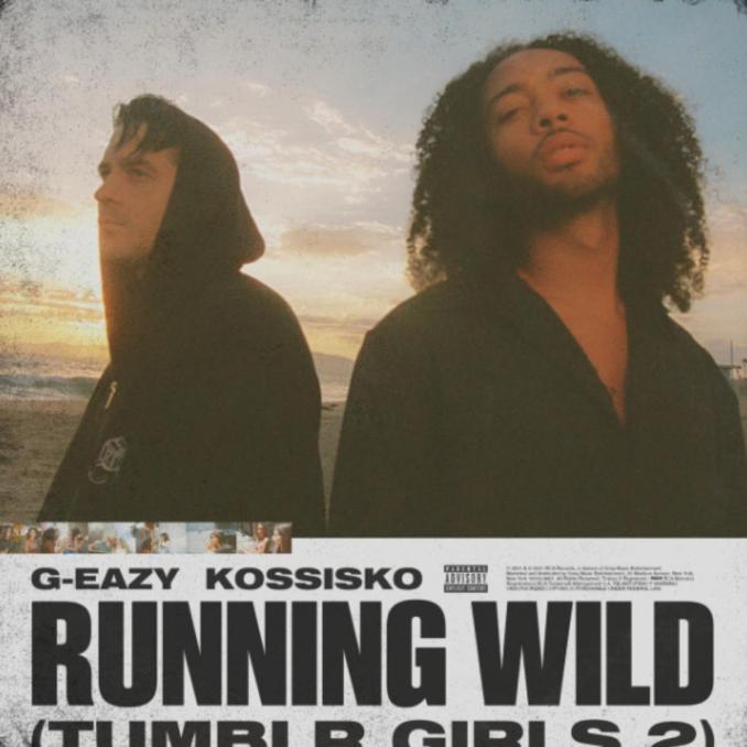 G Eazy Running Wild Tumblr Girls 2 ft. Kossisko