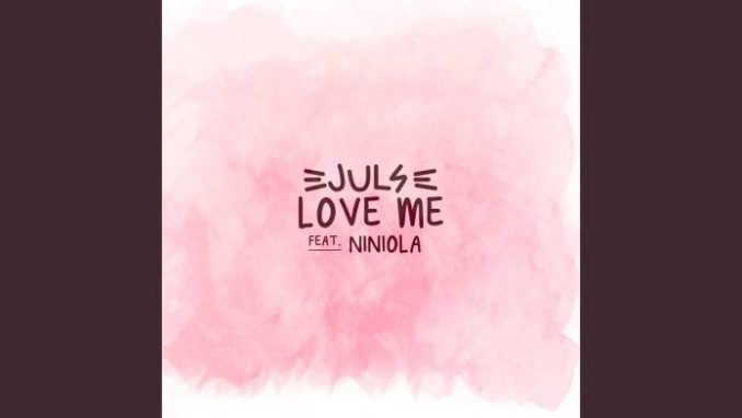 Juls — Love Me ft. Niniola