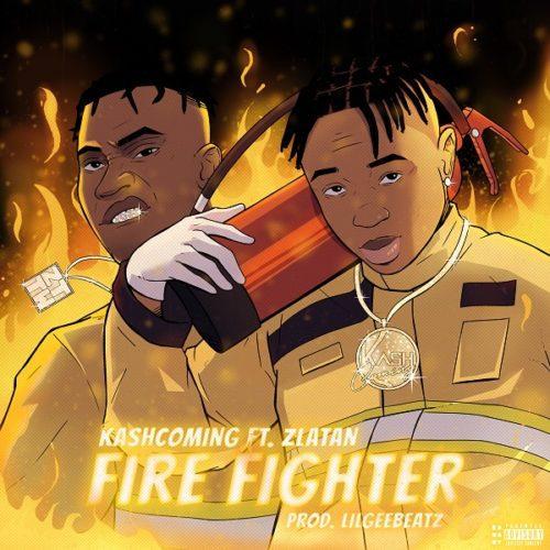 Kashcoming – Firefighter ft. Zlatan